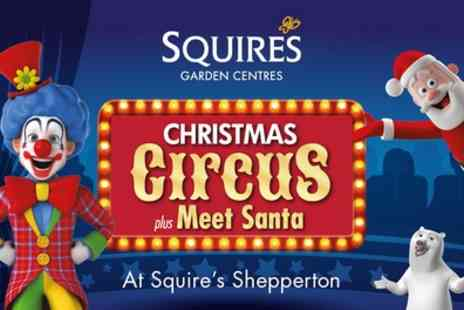 Squires Garden - One adult or child ticket to Christmas Circus At Squires Shepperton on 26 November To 20 December - Save 42%