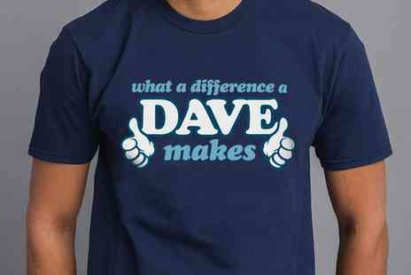 Groupon Goods Global GmbH - What a Difference a Dave Makes Tshirt - Save 53%