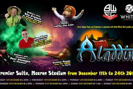 The Bolton Panto - Aladdin Pantomime at the Macron Stadium on 12 To 20 December - Save 35%