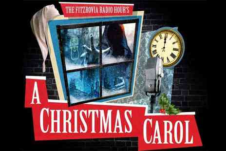 A Christmas Carol - Stalls ticket to The Fitzrovia Radio Hours A Christmas Carol - Save 36%