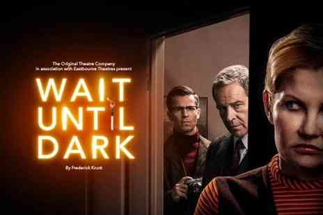 The Original Theatre Company - Ticket to Wait Until Dark choose from seven performances - Save 58%