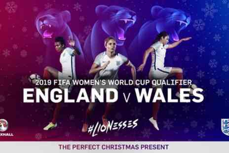 England Women - England Women v Wales Women, FIFA World Cup Qualifier on 6 April - Save 0%