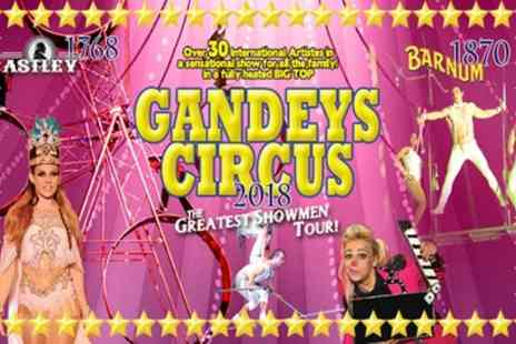 Gandeys Circus - Ticket to Gandeys International Thrill Circus on 9 February to 3 March 2018 - Save 50%