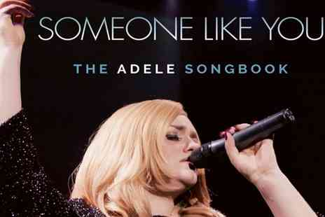 Southport Theatre - One best available ticket to Someone Like You Adele Songbook on 3 February - Save 46%