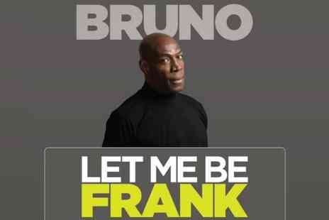 Frank Bruno - Ticket to Frank Bruno, Let Me Be Frank on  8 February in Manchester and 21 February in Stoke on Trent - Save 56%