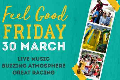 Feel Good Friday - Ticket to Feel Good Friday with Race Programmes on 30 March - Save 31%
