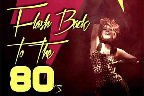 The Dancehouse Theatre Company - Ticket to Flash Back to the 80s - Save 33%