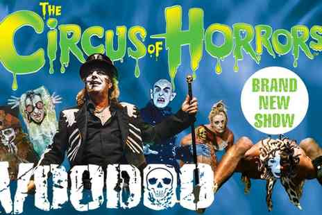 The Circus of Horrors 2015 - Ticket to The Circus of Horrors , Voodoo on 16 April to 28 April - Save 0%