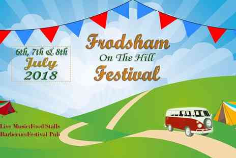 Frodsham On The Hill - Frodsham On The Hill Festival 2018 on 6 To 8 July - Save 0%