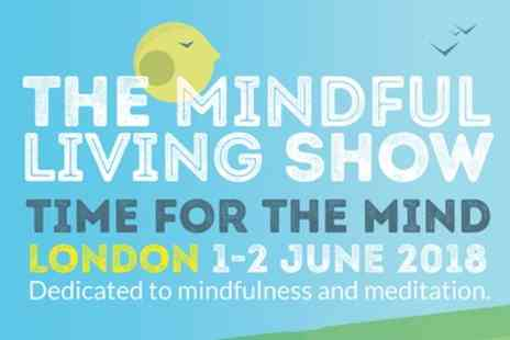 The Mindful Living Show - One ticket to The Mindful Living Show on 1 To 2 June - Save 31%