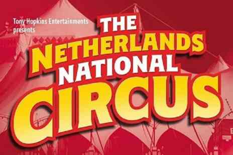 Tony Hopkins Entertainment - Ticket to The Netherlands National Circus to 20 to 23 May - Save 50%