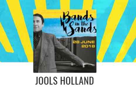 Bands In The Sands 2018 - One general admission ticket to Jools Holland at Bands In The Sands 2018 on 28 June - Save 36%