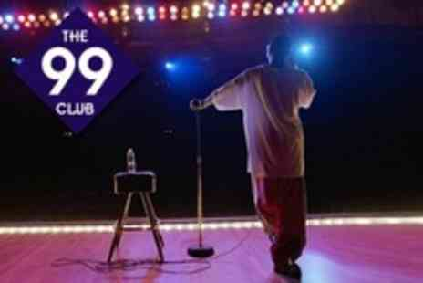 The 99 Club - Midweek Comedy and Nightclub Tickets For Two - Save 56%