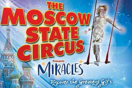 The European Events Corporation - Moscow State Circus - Save 50%