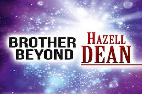 VIVA Blackpool - Hazell Dean and Brother Beyond - Save 0%