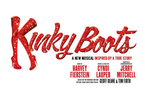 ATG Tickets - Band C, B and A ticket to see Kinky Boots see the ultimate feel good show - Save 59%