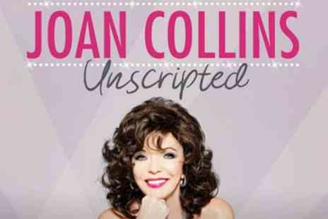 Unscripted UK Tour - One ticket to see Joan Collins Unscripted on 15 To 27 February - Save 58%