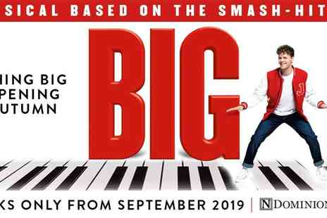 Encore Tickets - BIG The Musical at the Dominion Theatre - Save 0%