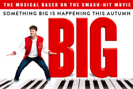 Virgin Experience Days - Big The Musical Theatre Tickets with Two Course Meal and Wine for Two - Save 0%