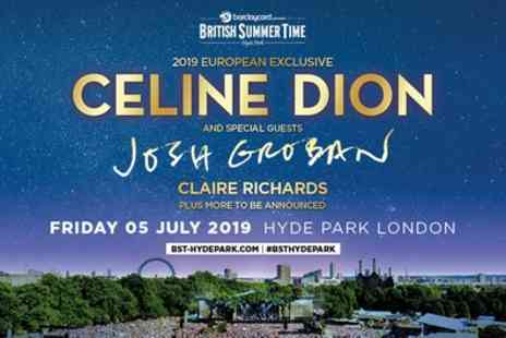 Barclaycard presents British Summer Time - Six general admission tickets to Celine Dion from 5th July - Save 0%
