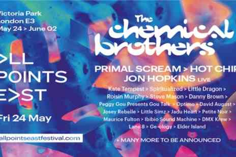 All Points East - Six general admission tickets to The Chemical Brothers from 24th May - Save 0%