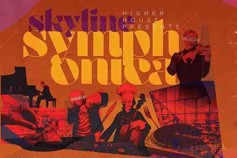 Xtra Humongous - One ticket to the Skyline Symphonica evening session and a glass of Prosecco upon arrival on Sunday 26th May - Save 71%