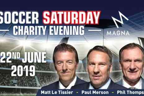 LIVE Soccer Saturday Event - Soccer Saturday Evening with Paul Merson for Up to Four on 22 June - Save 38%