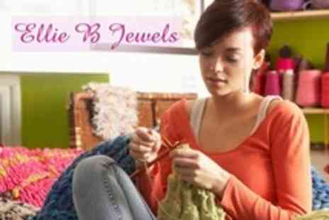 Ellie B Jewels - Knitting or Crochet Workshop - Save 60%