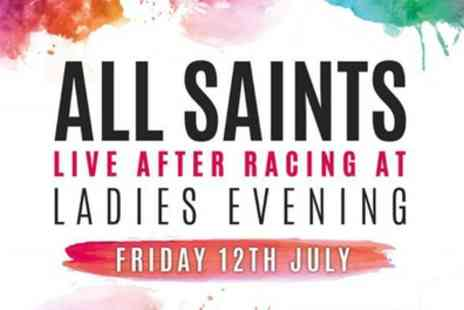 Chepstow racecourse - One Pure Shores package to a Ladies Evening at the races with All Saints on 12th July - Save 32%