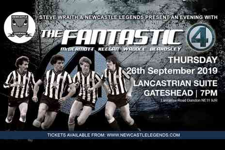 Newcastle Legends - Standard ticket to see The Fantastic Four on 26th Sep 2019 - Save 40%