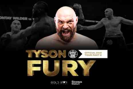 An Evening with Tyson Fury - One silver or VIP gold package ticket on 27th June - Save 33%