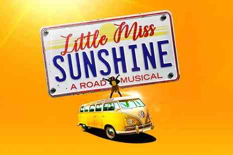 Selladoor Worldwide - Ticket to Little Miss Sunshine A Road Musical choose from band A, B and C - Save 57%