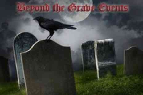 Beyond The Grave - Paranormal Investigation and Ghost Hunting - Save 61%