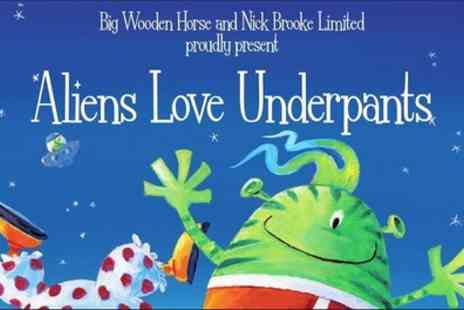 Aliens Wear Underpants - Best available Band A ticket from 13th August To 1st September - Save 26%