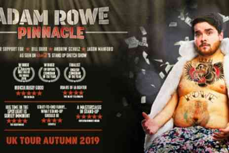 Adam Rowe Live - One seated ticket from 20th September To 2th November - Save 35%