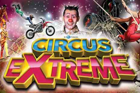 The Extreme Stunt Show - Circus Extreme in Ealing Common and Plymouth Hair Raising Stunts and Show Stopping Acts - Save 50%